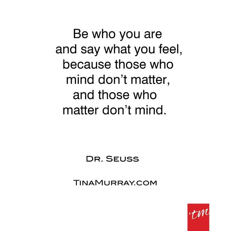 #quoteoftheday #drseuss #you #say #feel #mind #matter #wisewords #lovethis #waytolive #tinamurray #designyou #designitcommunicateitliveit