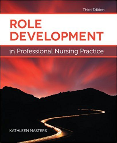 Test Bank For Role Development In Professional Nursing Practice 3rd