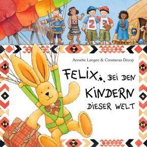 """Der reiselustige Hase Felix wird 20. Ein Grund mehr, um """"Felix bei den Kindern dieser Welt"""" zu rezensieren - bei den Lieblingsgören."""