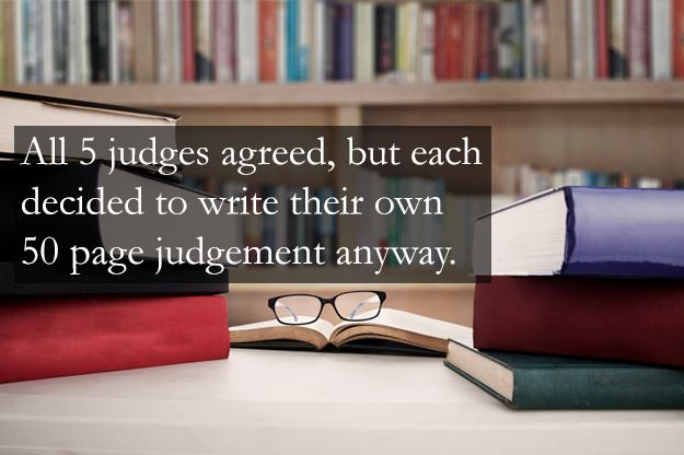All five judges agreed, but each decided to write their own 50 page judgment anyway.