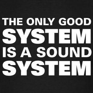 The only good System is a Sound System – Männer T-Shirt – Mehr auf www.ztyle.de