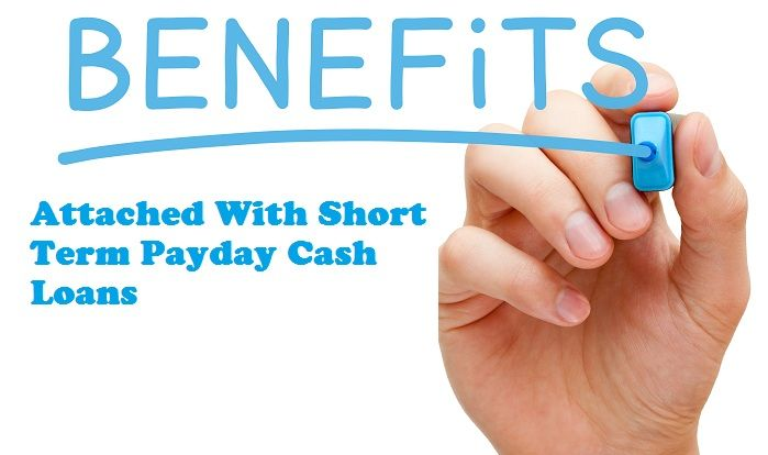 What Are The Advantages Of Applying With Short Term Payday Cash Loans Via Online Medium?