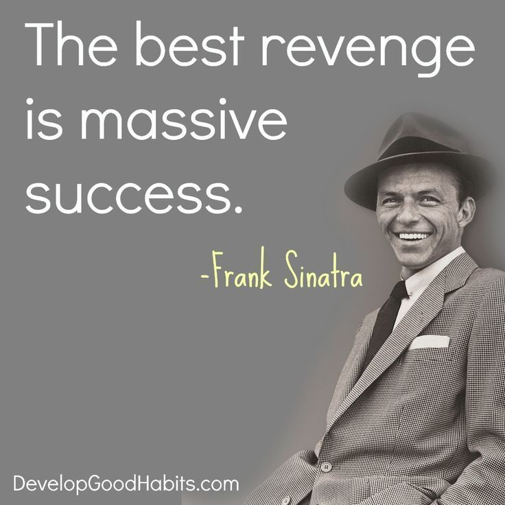Frank Sinatra Massive success quote -- Best revenge is massive success -- Best Quotes