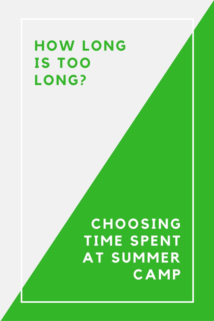 overnight summer camp, young campers, time away from home, length of summer camp, advice for parents