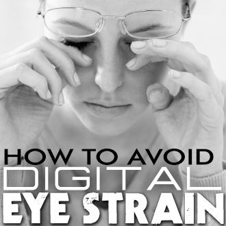 How to Avoid Digital Eye Strain | Jonathan Paul – Fitover Blog – Manufacturer of the original Fitovers™ and Jonathan Paul® fit over sunglasses