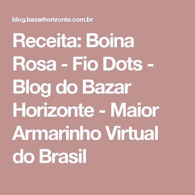 Receita: Boina Rosa - Fio Dots - Blog do Bazar Horizonte - Maior Armarinho Virtual do Brasil