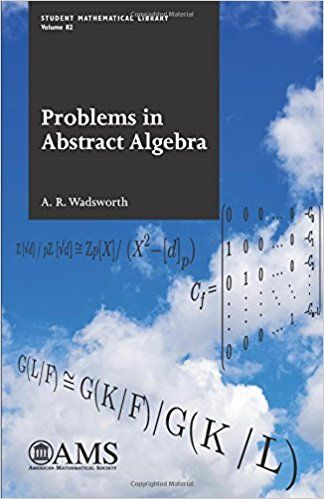 Problems in abstract algebra Wadsworth, Adrian R. Providence, Rhode Island : American Mathematical Society Novedades Julio 2017
