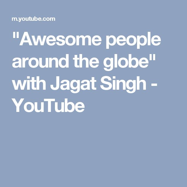 """Awesome people around the globe"" with Jagat Singh - YouTube"
