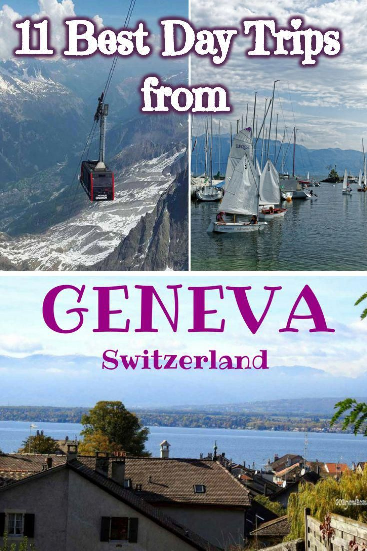 Discover The Best Day Trips From Geneva Switzerland Lavaux Gruyeres Montreux Vevey Bern Lausanne Annecy Fran Day Trips Switzerland Travel Europe Travel