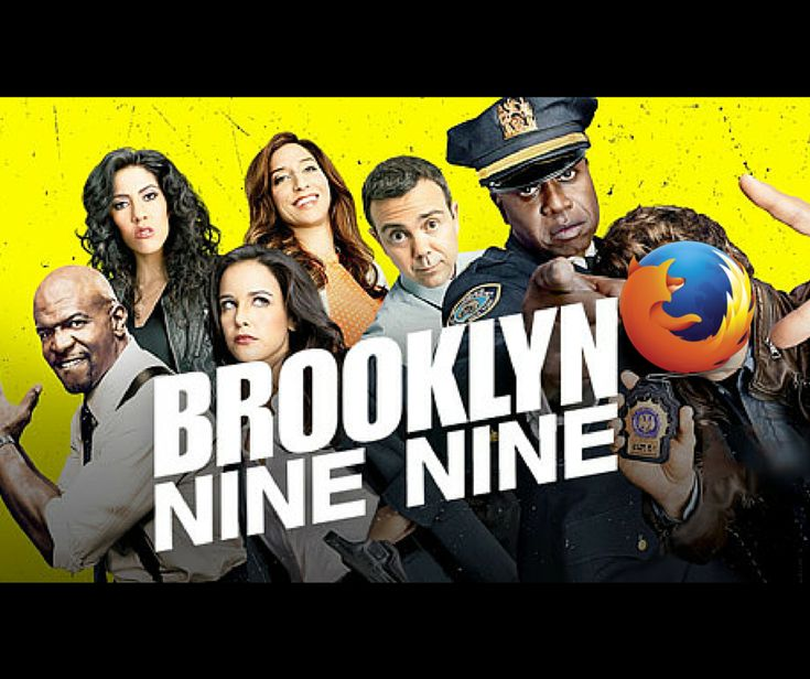 What if Web Browsers Were Comedy TV Shows?  Brooklyn Nine-Nine Firefox