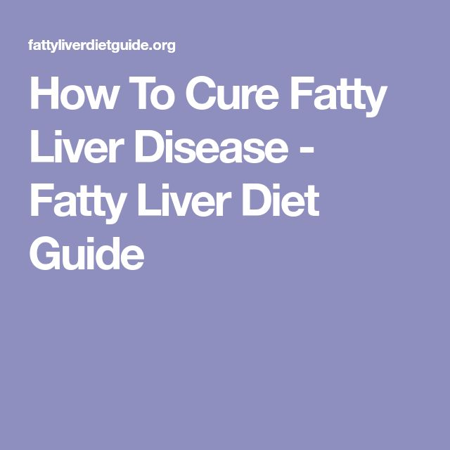 How To Cure Fatty Liver Disease - Fatty Liver Diet Guide
