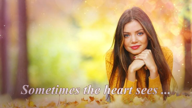 All about love. Quotes. Sometimes the heart sees ...