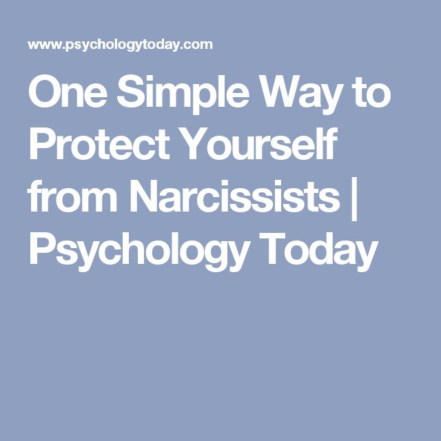 One Simple Way to Protect Yourself from Narcissists | Psychology Today