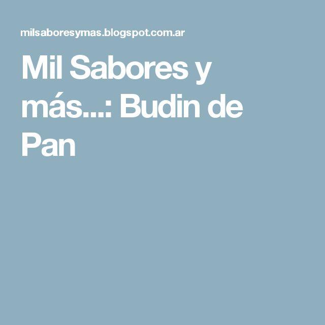 Mil Sabores y más...: Budin de Pan