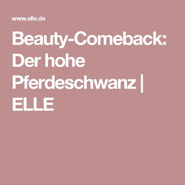 Beauty-Comeback: Der hohe Pferdeschwanz | ELLE