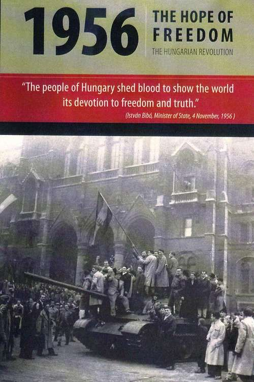 1956 Hungarian Revolution exhibition in India 2012. http://www.artslant.com/ind/events/show/239168-1956-the-hope-of-freedom---the-hungarian-revolution