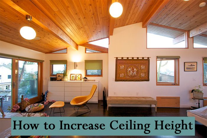 Diffe Ways To Increase Ceiling Height In Your Home Decorating Ideas Roof