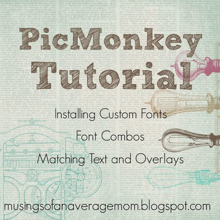 PicMonkey Tutorial - Installing Custom Fonts, Color Matching Text and Overlays, My Favourite Font Combos....
