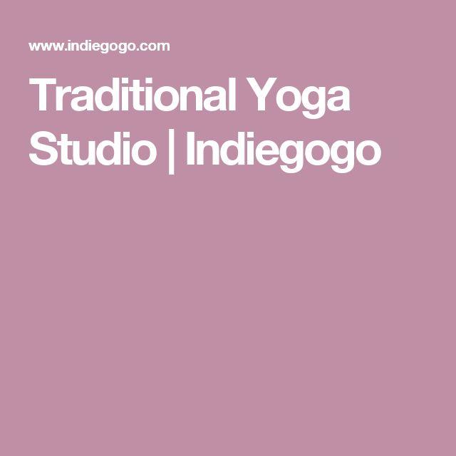 Traditional Yoga Studio | Indiegogo