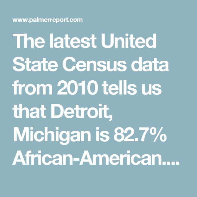 The latest United State Census data from 2010 tells us that Detroit, Michigan is 82.7% African-American. Check those same Census numbers for every other city in America with a population of 100,000 or more, and you won't find a blacker city in this country. And according to local Michigan newspaper The Detroit News, eighty-seven optical scanner vote counting machines managed to break on the same day. That represented fifty-nine percent of the machines in the city.