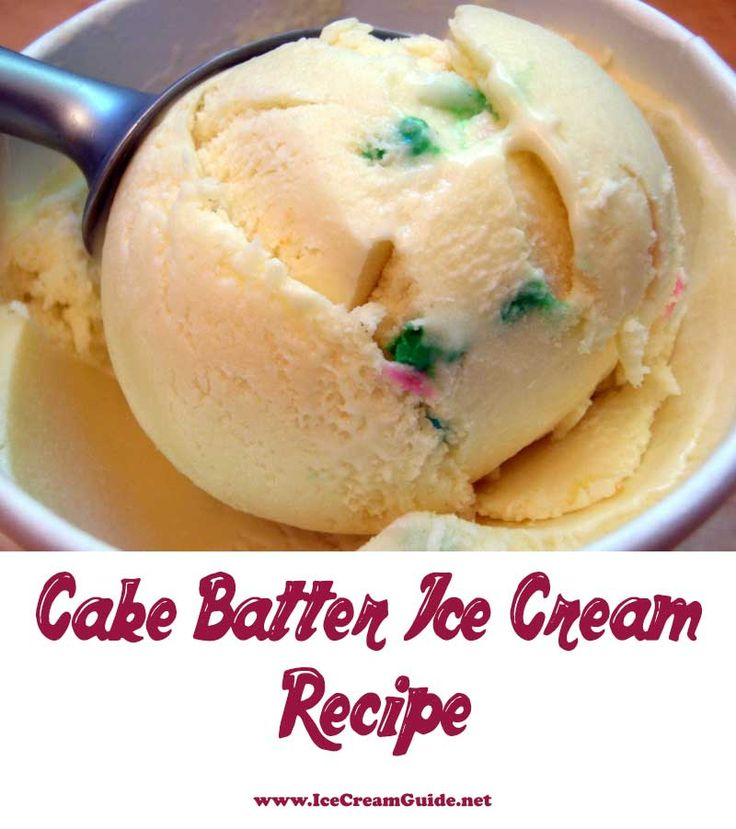 Now this is something for the real ice cream lovers. Every kids favorite, since recently popular Cake Batter Ice Cream Recipe made in the comfort of your home. Of course this requires a modern ice cream maker but hey if you don't own one is time for you to spoil yourself.
