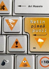 Ari Haasio: Netin pimeä puoli (2013)