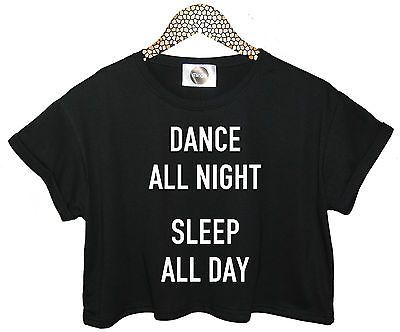 Dance all #night sleep all day top crop t #shirt #womens rave fun tumblr swag par,  View more on the LINK: http://www.zeppy.io/product/gb/2/261657165508/