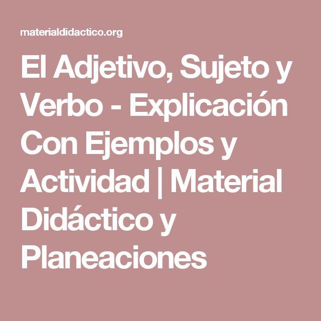 El Adjetivo, Sujeto y Verbo - Explicación Con Ejemplos y Actividad | Material Didáctico y Planeaciones