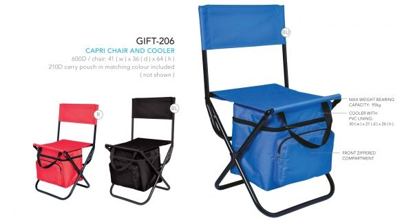 ARM GIFT-206 Capri Chair & Cooler chair: 41 ( w ) x 36 ( d ) x 64 ( h ) cooler with PVC lining: 30 ( w ) x 21 ( d ) x 26 ( h ) / zippered front compartment colour co-ordinated carry pouch: 210D ( not shown ) max weight bearing capacity: 95kg