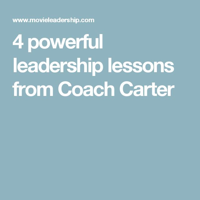 4 powerful leadership lessons from Coach Carter