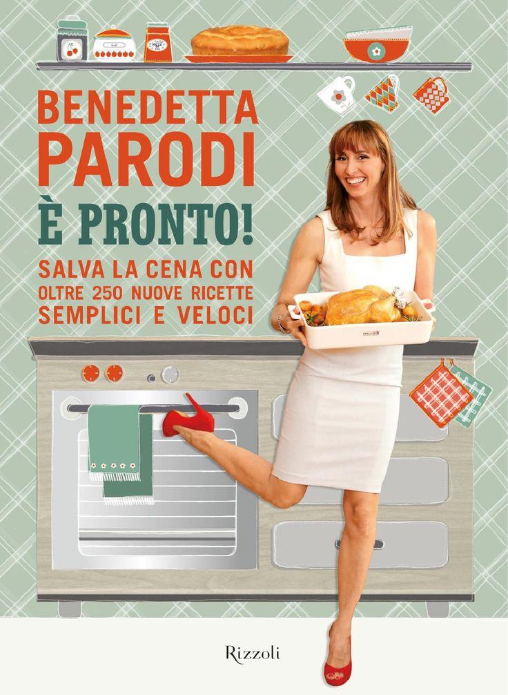 Benedetta Parodi - E' pronto by Rizzoli Libri - issuu