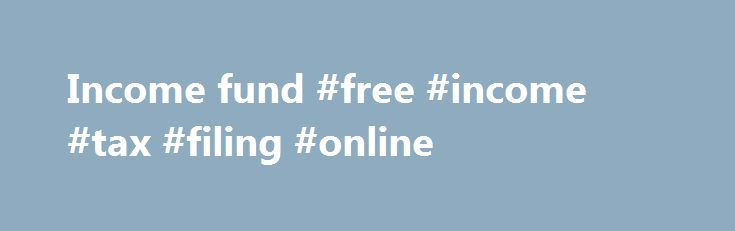 Income fund #free #income #tax #filing #online http://income.nef2.com/income-fund-free-income-tax-filing-online/  #income fund # Eligibility Welcome to the USDA Income and Property Eligibility Site This site is used to determine eligibility for certain USDA loan programs. In order to be eligible for many USDA loans, household income must meet certain guidelines. Also, the home to be purchased must be located in an eligible rural area as defined by USDA. To learn more about USDA home loan..