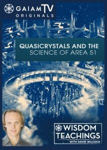 Wisdom Teachings: [#42] Quasicrystals and the Science of Area 51 Video