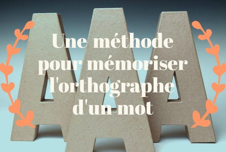 Une méthode pour mémoriser l'orthographe d'un mot