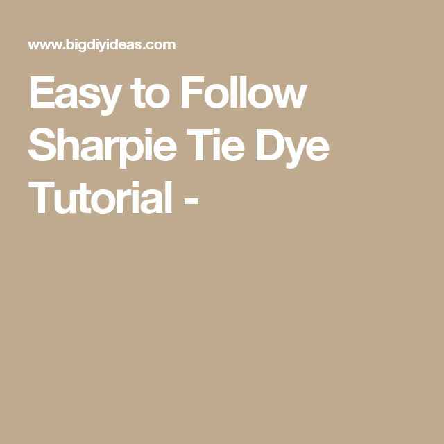 Easy to Follow Sharpie Tie Dye Tutorial -