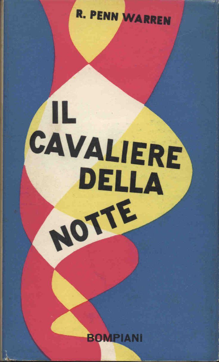Robert Pen Warren Il cavaliere della notte 1954 traduzione Maria Stella  Ferrari, sovracoperta di Bruno Munari, 16mo 540pp - Hardcover con sovracoperta