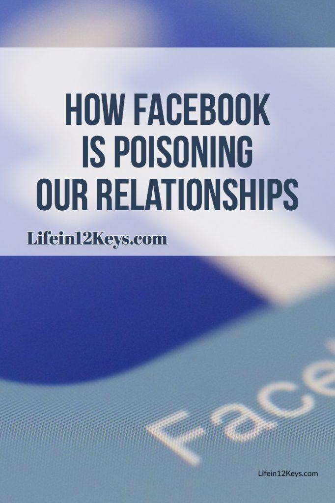 Facebook Poisoning Relationships Life In 12 Keys Social Media Relationships Good Day Quotes Social Media Ruins Relationships