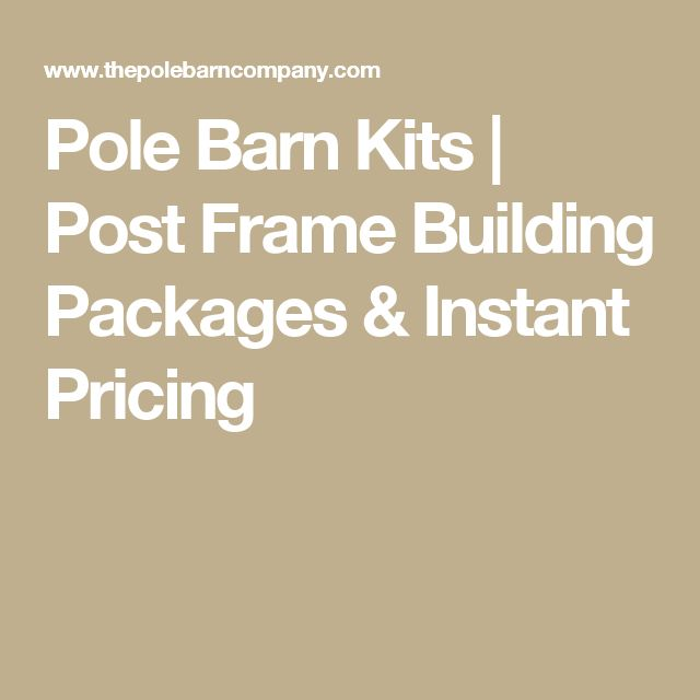 Pole Barn Kits | Post Frame Building Packages & Instant Pricing