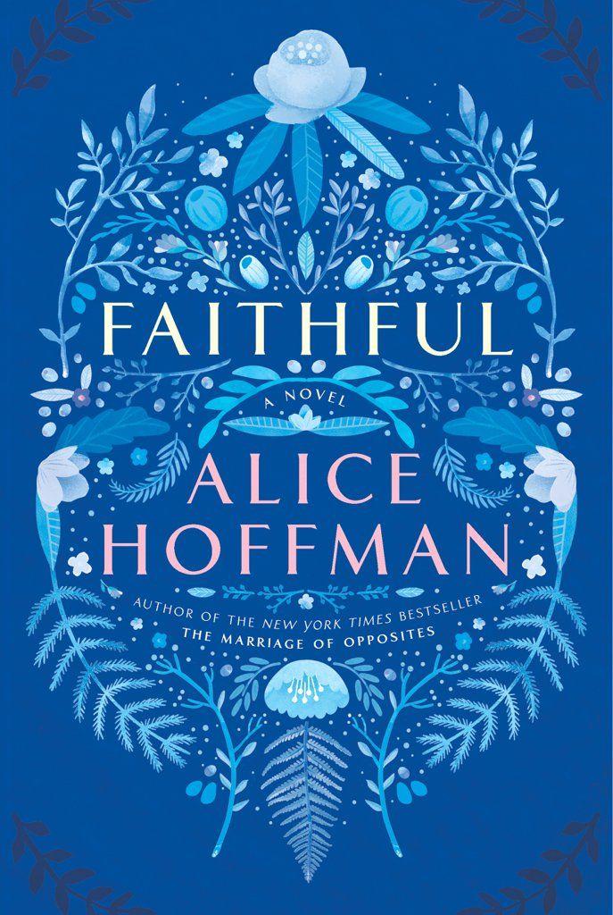 Faithful by Alice Hoffman, Out Nov. 1