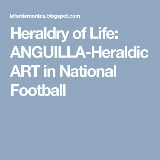 Heraldry of Life: ANGUILLA-Heraldic ART in National Football