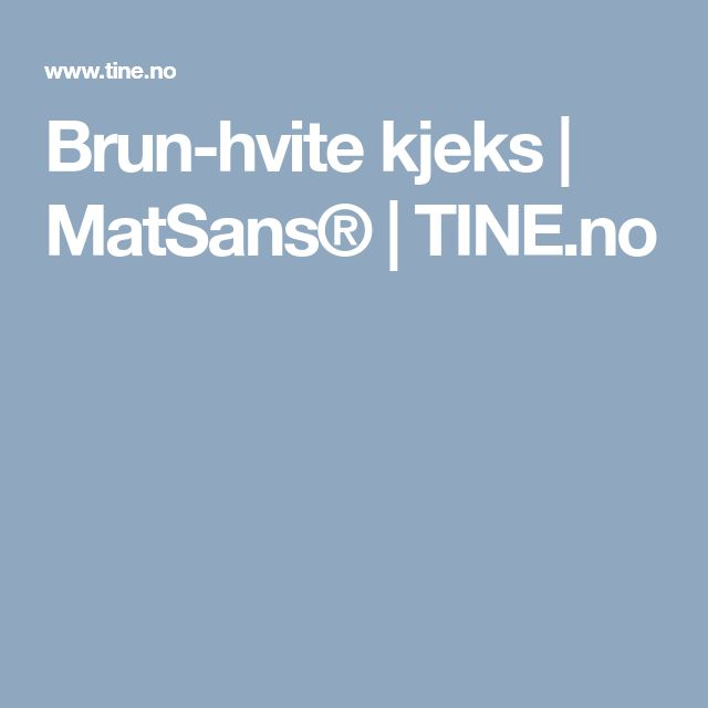 Brun-hvite kjeks | MatSans® | TINE.no