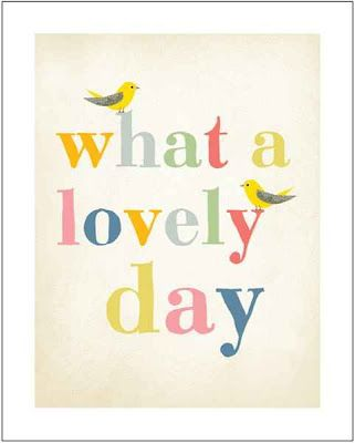 "pretty free printable... ""What a lovely day"" with sweet little birdies!"