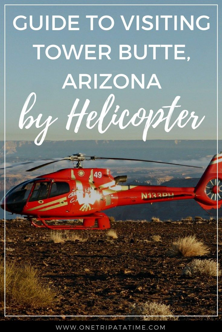 Guide To Visiting Arizona S Tower Butte By Helicopter Usa Travel Guide Travel Usa America Travel