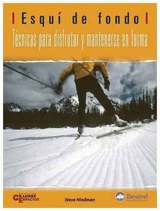 Esquí de Fondo. Técnicas Para Disfrutar y Manetenerse en Forma