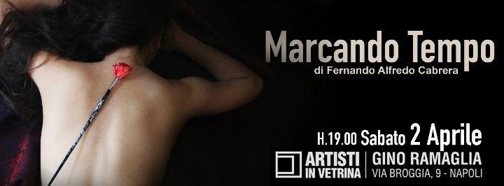 `Marcando Tempo` Fernando Alfredo Cabrera @ Via Broggia, 10 - 2-Aprile https://www.evensi.it/marcando-tempo-fernando-alfredo-cabrera-via-broggia-10/174247783