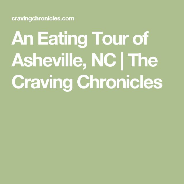 An Eating Tour of Asheville, NC | The Craving Chronicles