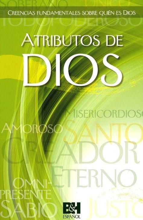 Atributos de Dios: Creencias fundamentales sobre quien es Dios (Attributes of God: Basic Beliefs about Who God Is)