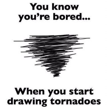 You know you're bored when you draw tornados