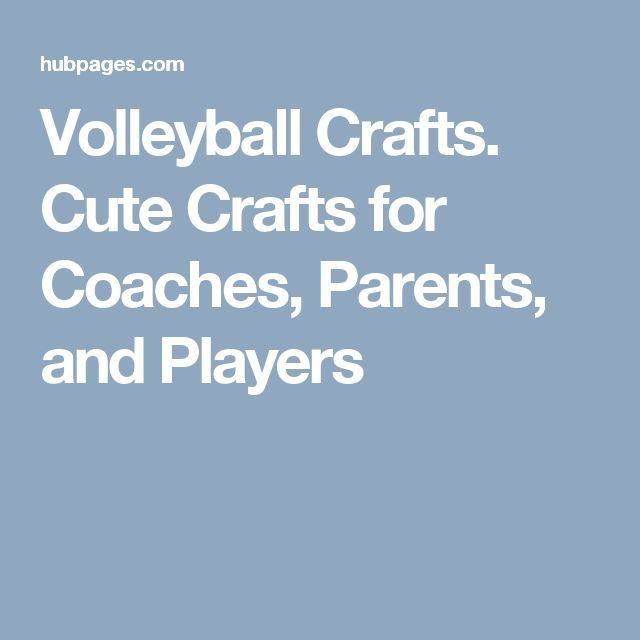 Volleyball Crafts. Cute Crafts for Coaches, Parents, and Players