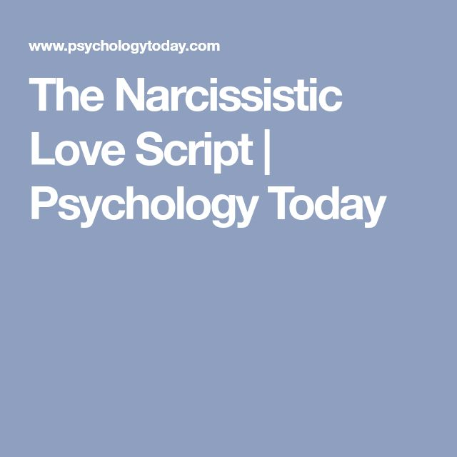 The Narcissistic Love Script | Psychology Today
